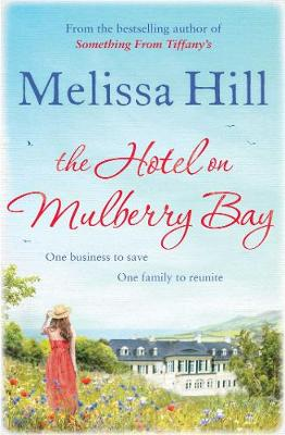 The Hotel on Mulberry Bay by Melissa Hill