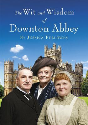 Wit and Wisdom of Downton Abbey book