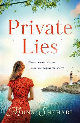 Private Lies: The most enthralling novel of unimaginable family secrets you'll read this year... by Muna Shehadi