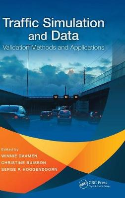 Traffic Simulation and Data: Validation Methods and Applications by Winnie Daamen