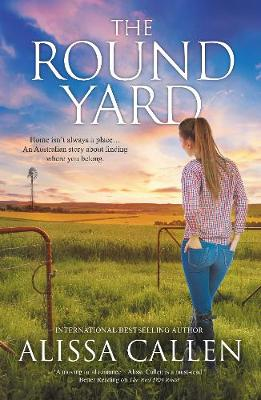 The Round Yard (A Woodlea Novel, #5) by Alissa Callen