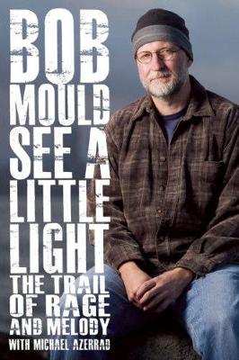See a Little Light by Bob Mould