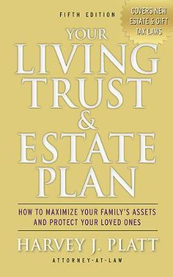 Your Living Trust and Estate Plan 2012-2013 by Harvey J. Platt