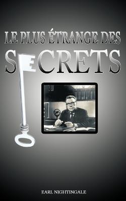 Le Plus Etrange Des Secrets / The Strangest Secret by Earl Nightingale