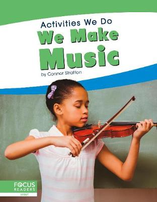Activities We Do: We Make Music by Connor Stratton