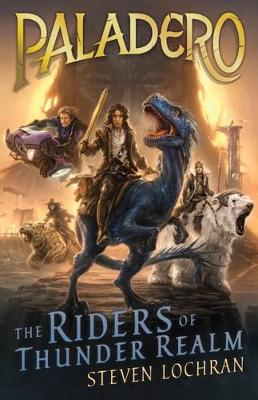 The Riders of Thunder Realm by Steven Lochran