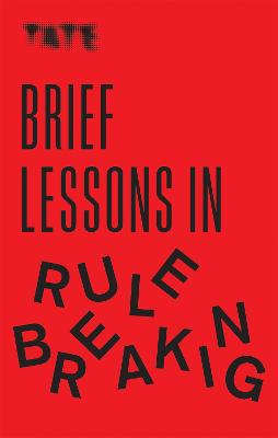 Tate: Brief Lessons in Rule Breaking book