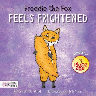 Freddie the Fox Feels Frightened by John Wood