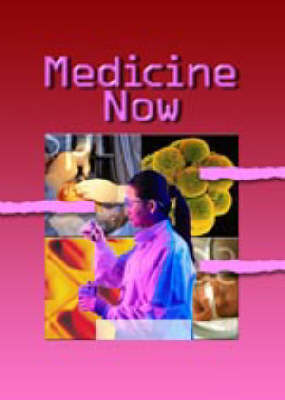 Medicine Now by Anne Rooney