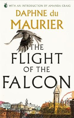 The Flight Of The Falcon by Daphne Du Maurier