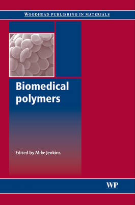 Biomedical Polymers by Mike Jenkins