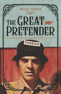The Great Pretender: A Catalogue of Chaos and Creativity by Nick Perry