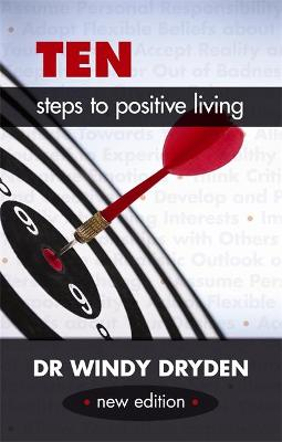 Ten Steps to Positive Living (2nd edition) by Windy Dryden