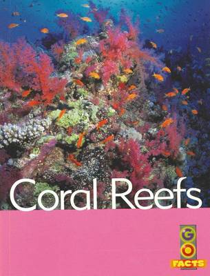 Coral Reefs (Go Facts Oceans) by Garda Turner