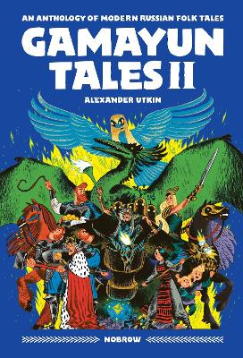 Gamayun Tales II: An Anthology of Modern Russian Folk Tales by Alexander Utkin