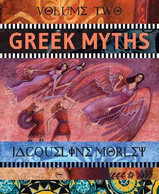 Greek Myths: Volume 2 by Jacqueline Morley
