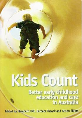 Kids Count: Better Early Childhood Education and Care in Australia by Elizabeth Hill
