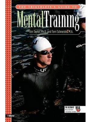 The Triathlete's Guide to Mental Training by Jim Taylor