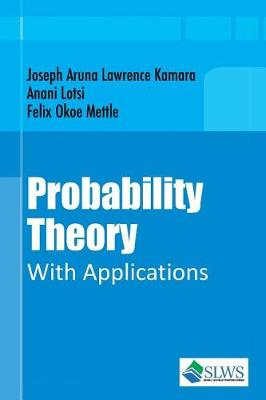 Probability Theory with Applications by A. J. Lawrence
