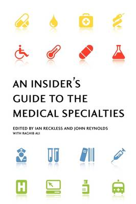 Insider's Guide to the Medical Specialties by Ian Reckless
