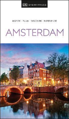 DK Eyewitness Amsterdam by DK Eyewitness