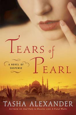 Tears of Pearl by Tasha Alexander