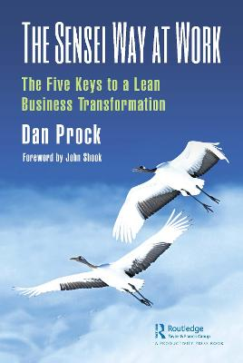 The Sensei Way at Work: The Five Keys to a Lean Business Transformation book