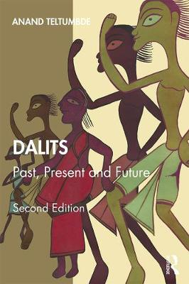 Dalits: Past, Present and Future by Anand Teltumbde