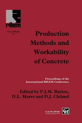 Production Methods and Workability of Concrete by Peter J. M. Bartos