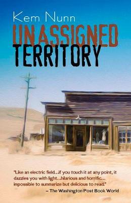 Unassigned Territory by Kem Nunn