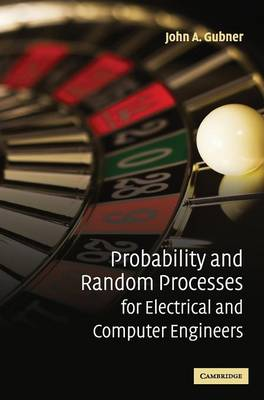 Probability and Random Processes for Electrical and Computer Engineers book