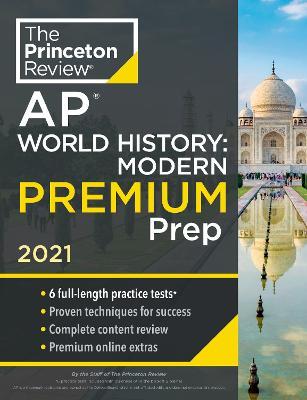Princeton Review AP World History: Modern Premium Prep, 2021 book