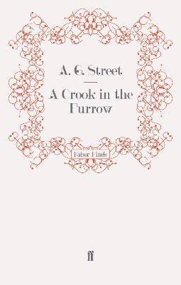 A Crook in the Furrow by A. G. Street