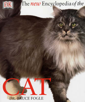 The New Encyclopedia of the Cat by Bruce Fogle