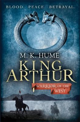 King Arthur: Warrior of the West by M. K. Hume