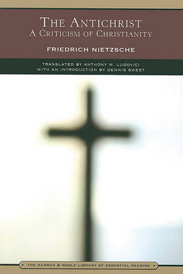 The Antichrist (Barnes & Noble Library of Essential Reading) by Friedrich Nietzsche