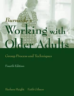 Working With Older Adults: Group Process And Technique by Barbara K. Haight