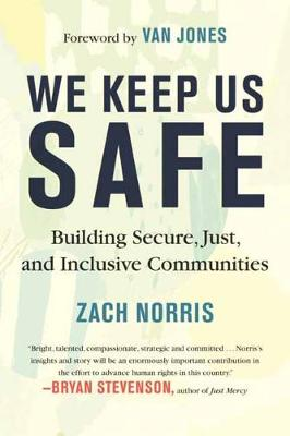 We Keep Us Safe: Building Secure, Just, and Inclusive Communities by Zachary Norris
