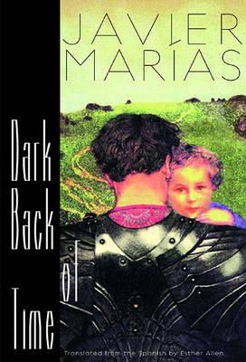 Dark Back of Time by Javier Marias