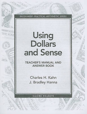 Using Dollars and Sense Teacher's Manual and Answer Book by Professor of Philosophy Charles H Kahn