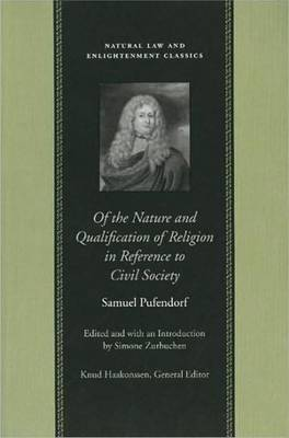 Of the Nature & Qualification of Religion in Reference to Civil Society by Samuel Pufendorf