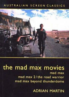 Mad Max Movies by Adrian Martin