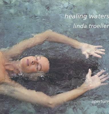 Healing Waters by Linda Troeller