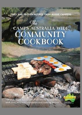 Camps Australia Wide Community Cookbook by Heatley & Michelle Gilmore
