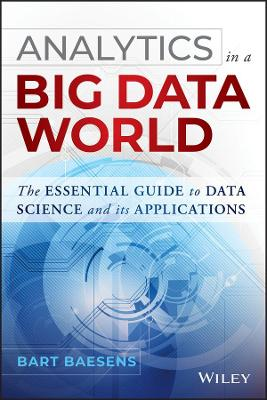 Analytics in a Big Data World by Bart Baesens