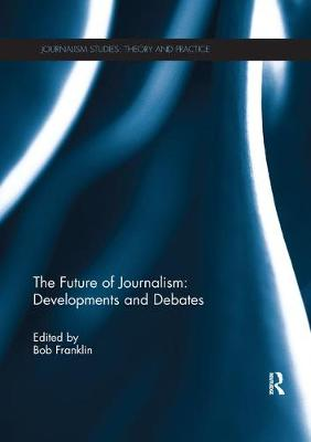 Future of Journalism: Developments and Debates book
