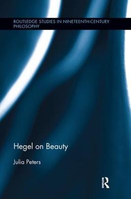 Hegel on Beauty by Julia Peters