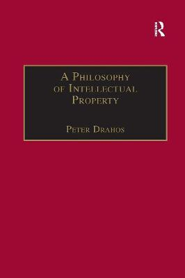 A Philosophy of Intellectual Property by Professor Peter Drahos