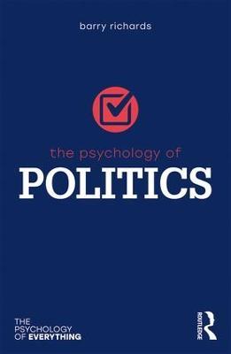 The Psychology of Politics by Barry Richards