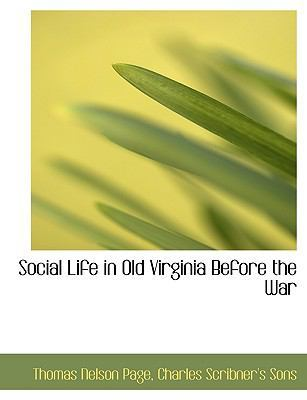Social Life in Old Virginia Before the War by Thomas Nelson Page